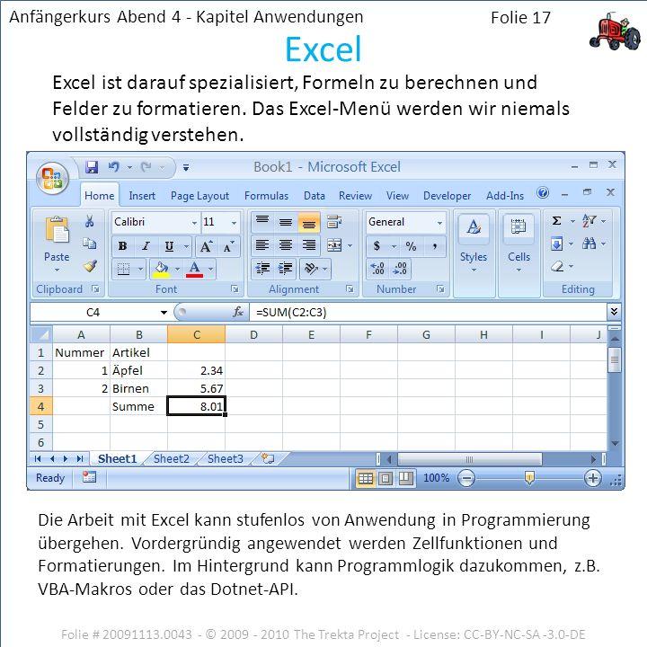 Folie # 20091113.0043 - © 2009 - 2010 The Trekta Project - License: CC-BY-NC-SA -3.0-DE Excel ist darauf spezialisiert, Formeln zu berechnen und Felde