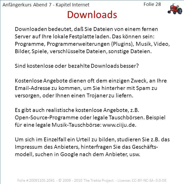Downloaden bedeutet, daß Sie Dateien von einem fernen Server auf Ihre lokale Festplatte laden. Das können sein: Programme, Programmerweiterungen (Plug