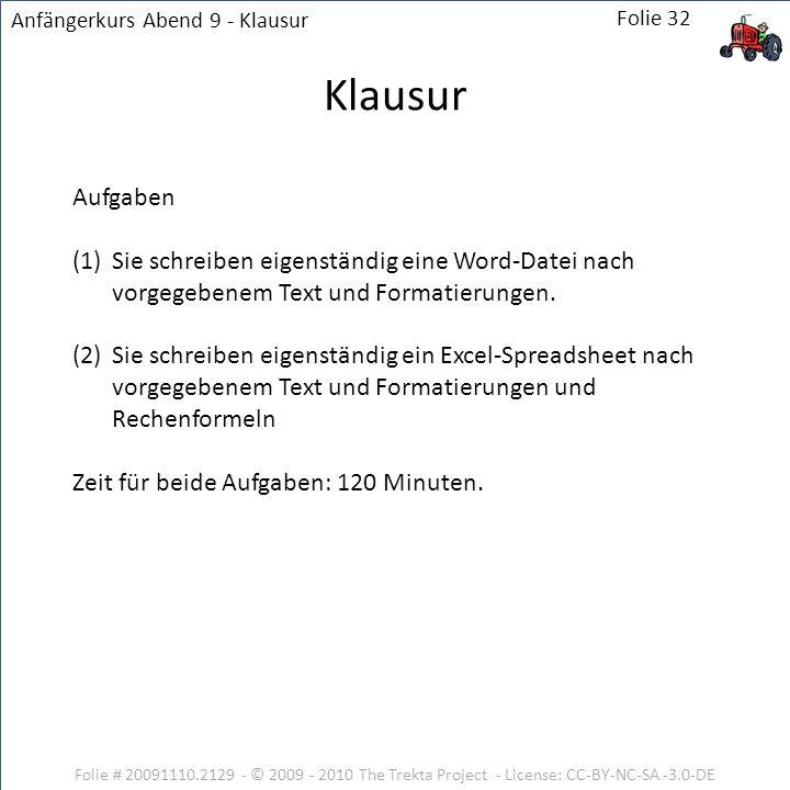 Folie # 20091110.2129 - © 2009 - 2010 The Trekta Project - License: CC-BY-NC-SA -3.0-DE Aufgaben (1)Sie schreiben eigenständig eine Word-Datei nach vo
