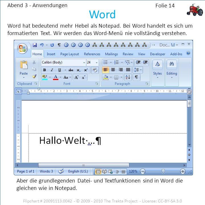 Abend 3 - Anwendungen Flipchart # 20091113.0042 - © 2009 - 2010 The Trekta Project - License: CC-BY-SA 3.0 Word hat bedeutend mehr Hebel als Notepad.