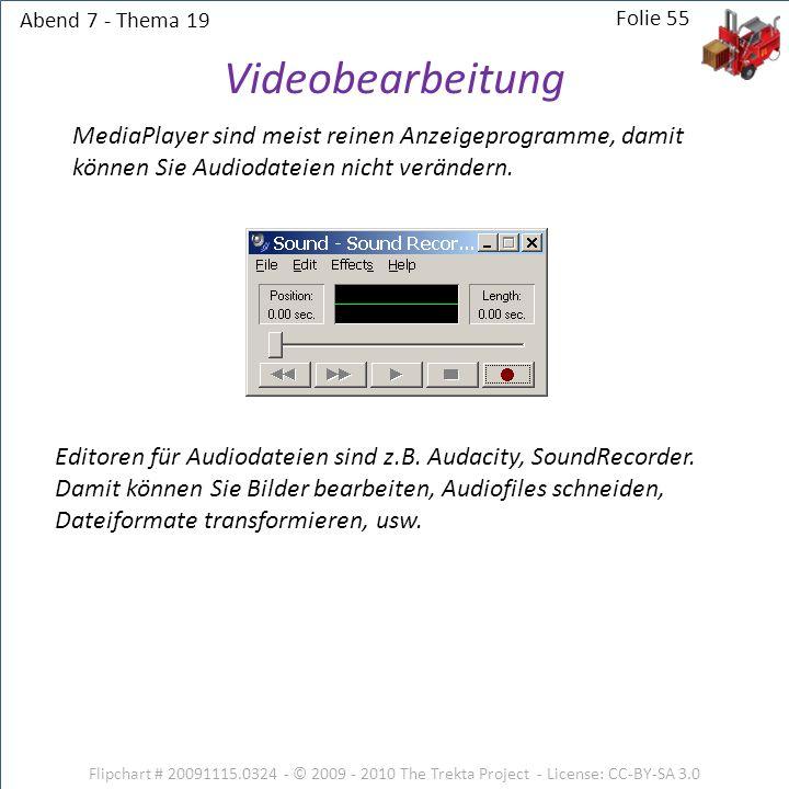 Abend 7 - Thema 19 Flipchart # 20091115.0324 - © 2009 - 2010 The Trekta Project - License: CC-BY-SA 3.0 Folie 55 MediaPlayer sind meist reinen Anzeige