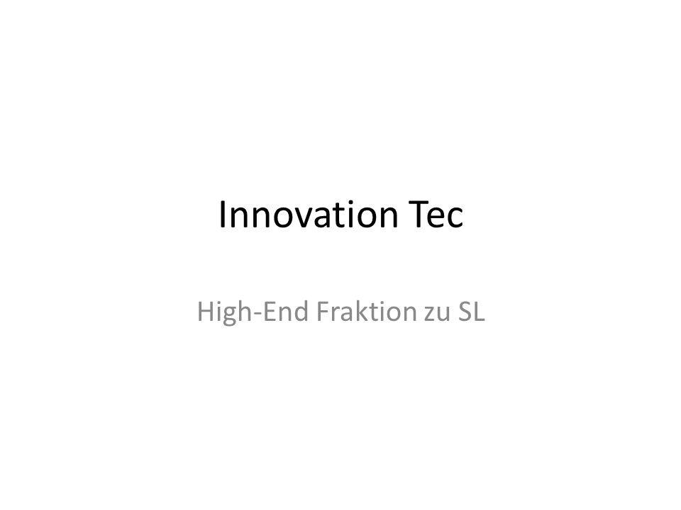 Innovation Tec High-End Fraktion zu SL