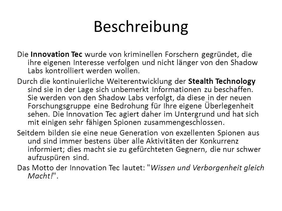 Beschreibung Die Innovation Tec wurde von kriminellen Forschern gegründet, die ihre eigenen Interesse verfolgen und nicht länger von den Shadow Labs k