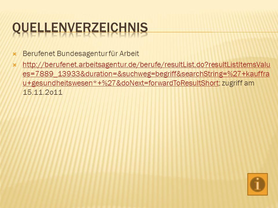 Berufenet Bundesagentur für Arbeit http://berufenet.arbeitsagentur.de/berufe/resultList.do?resultListItemsValu es=7889_13933&duration=&suchweg=begriff