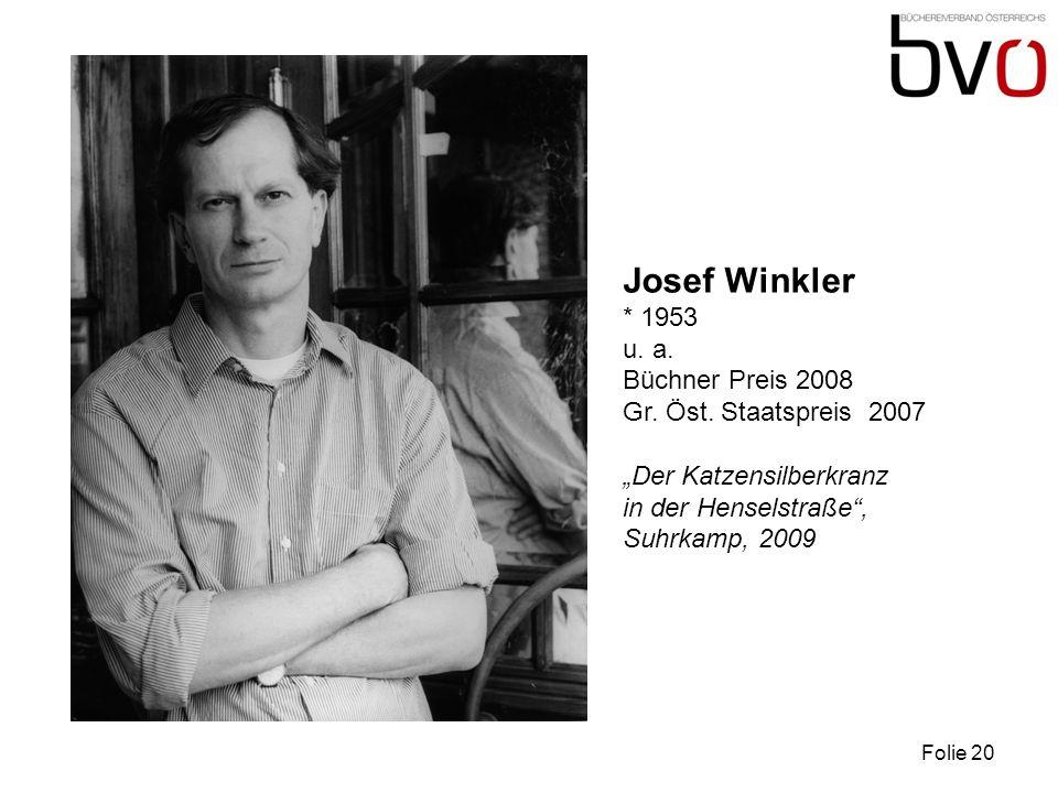 Folie 20 Josef Winkler * 1953 u.a. Büchner Preis 2008 Gr.