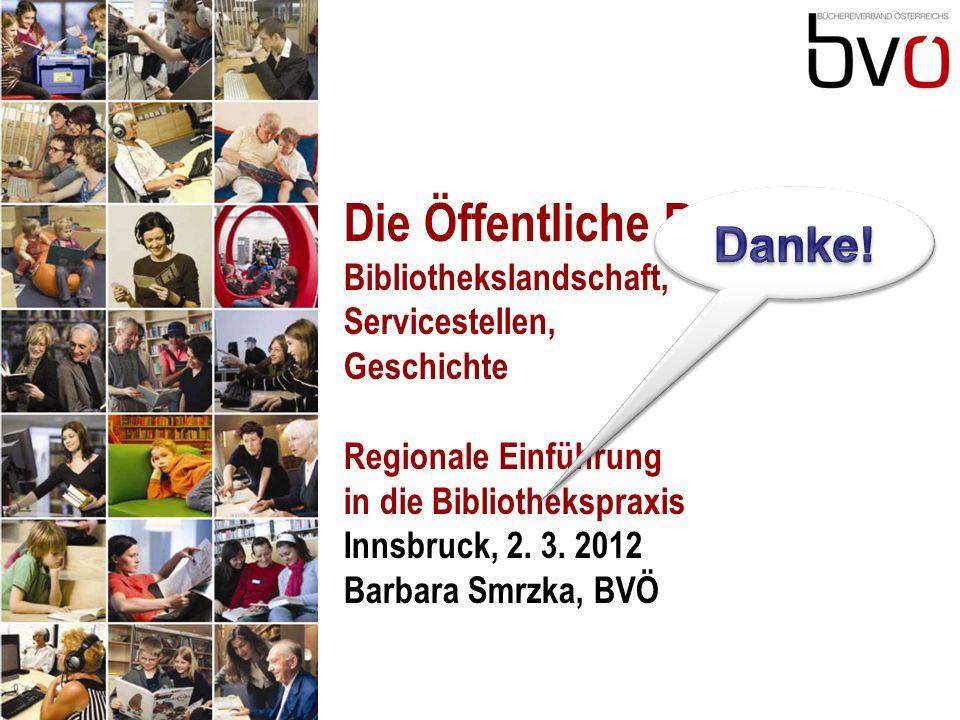 Die Öffentliche Bibliothek: Bibliothekslandschaft, Servicestellen, Geschichte Regionale Einführung in die Bibliothekspraxis Innsbruck, 2.