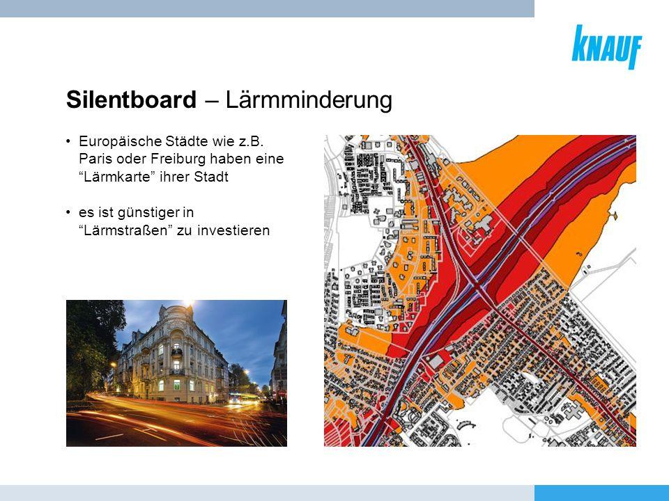 Silentboard – Lärmminderung Europäische Städte wie z.B. Paris oder Freiburg haben eine Lärmkarte ihrer Stadt es ist günstiger in Lärmstraßen zu invest