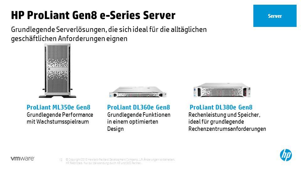 © Copyright 2013 Hewlett-Packard Development Company, L.P. Änderungen vorbehalten. HP Restricted. Nur zur Verwendung durch HP und SI/O Partner. 12 Gru