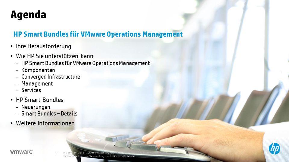 © Copyright 2013 Hewlett-Packard Development Company, L.P. Änderungen vorbehalten. HP Restricted. Nur zur Verwendung durch HP und SI/O Partner. 3 Agen
