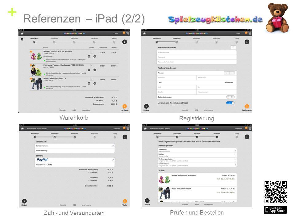 + Warenkorb Registrierung Zahl- und Versandarten Prüfen und Bestellen Referenzen – iPad (2/2)