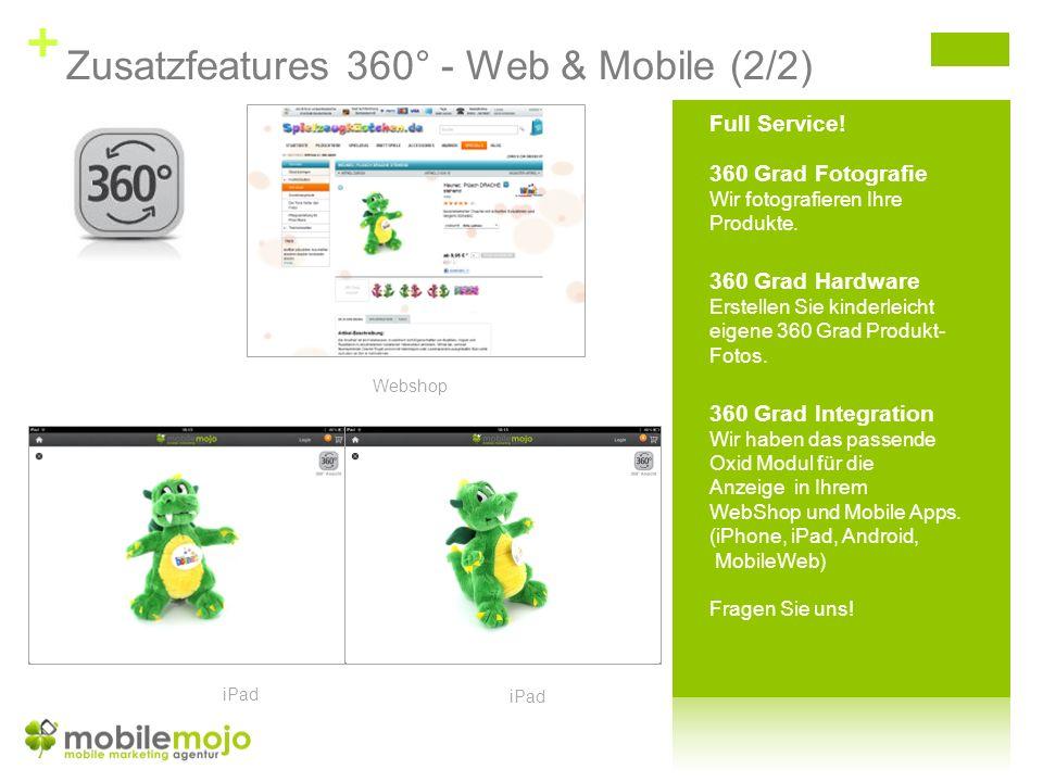 + Zusatzfeatures 360° - Web & Mobile (2/2) Webshop iPad 360 Grad Fotografie Wir fotografieren Ihre Produkte.