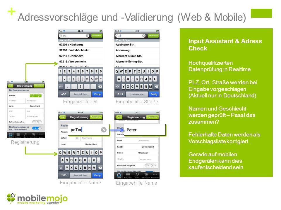 + Adressvorschläge und -Validierung (Web & Mobile) Registrierung Eingabehilfe: OrtEingabehilfe: Straße Eingabehilfe: Name