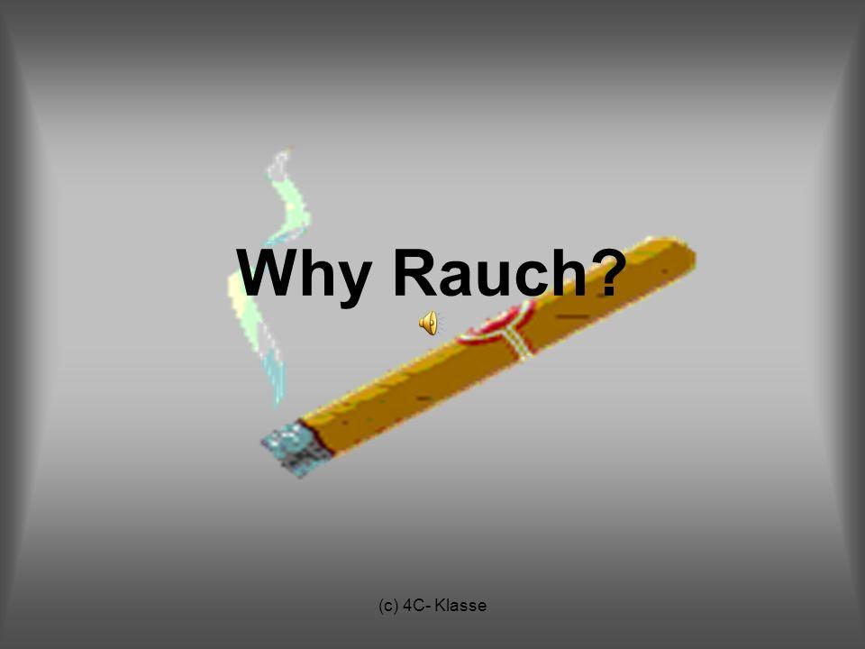 (c) 4C- Klasse Why Rauch?