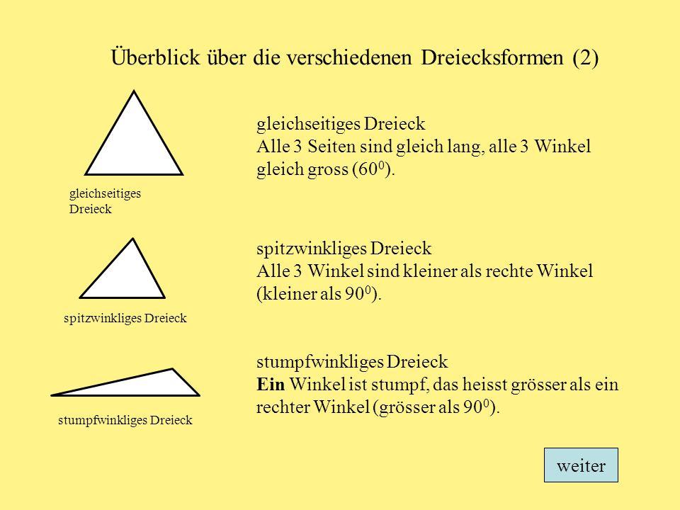 gleichseitiges Dreieck stumpfwinkliges Dreieck Überblick über die verschiedenen Dreiecksformen (2) gleichseitiges Dreieck Alle 3 Seiten sind gleich lang, alle 3 Winkel gleich gross (60 0 ).