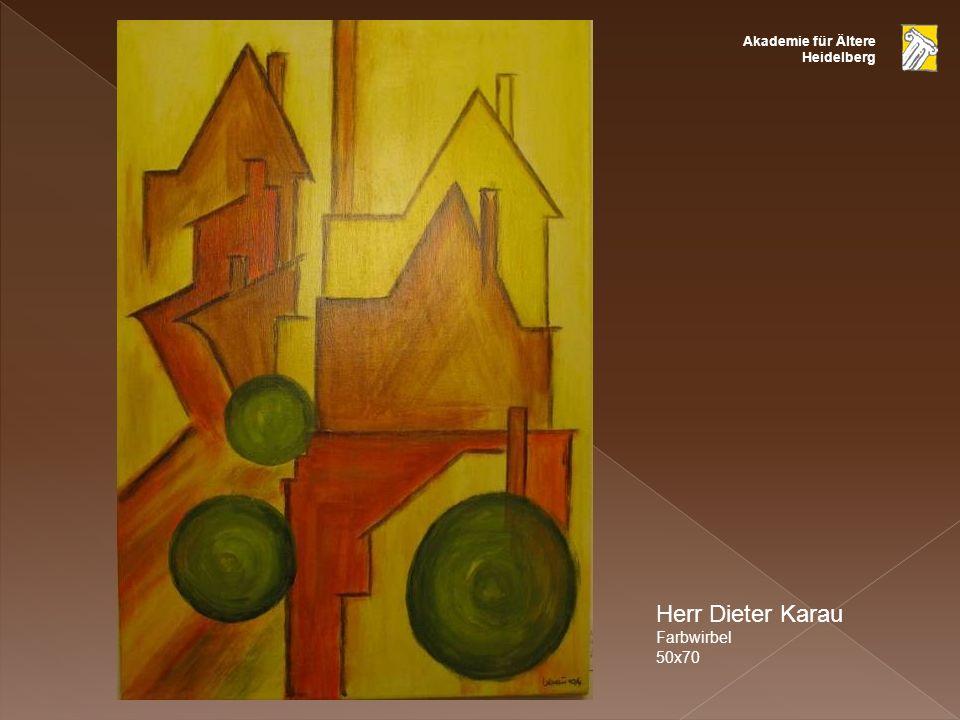 Akademie für Ältere Heidelberg Herr Dieter Karau Farbwirbel 50x70