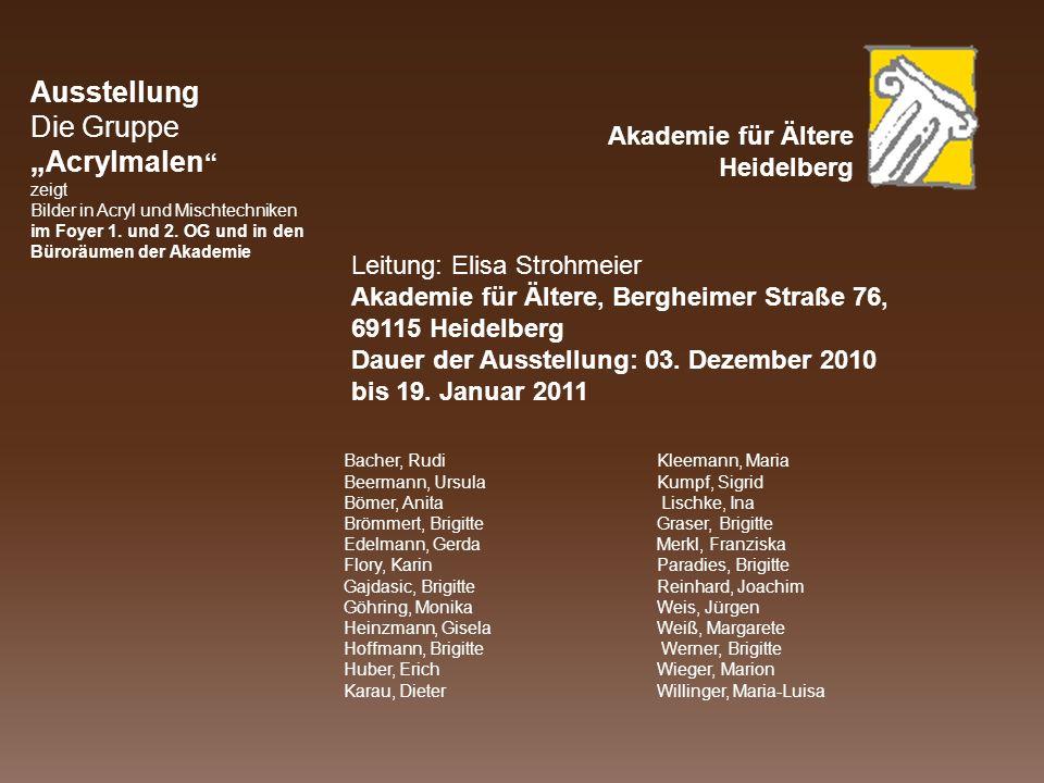 Ausstellung Die Gruppe Acrylmalen zeigt Bilder in Acryl und Mischtechniken im Foyer 1. und 2. OG und in den Büroräumen der Akademie Bacher, RudiKleema