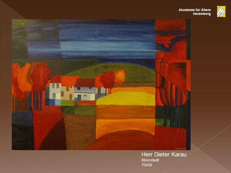 Akademie für Ältere Heidelberg Herr Dieter Karau Kleinstadt 70x50