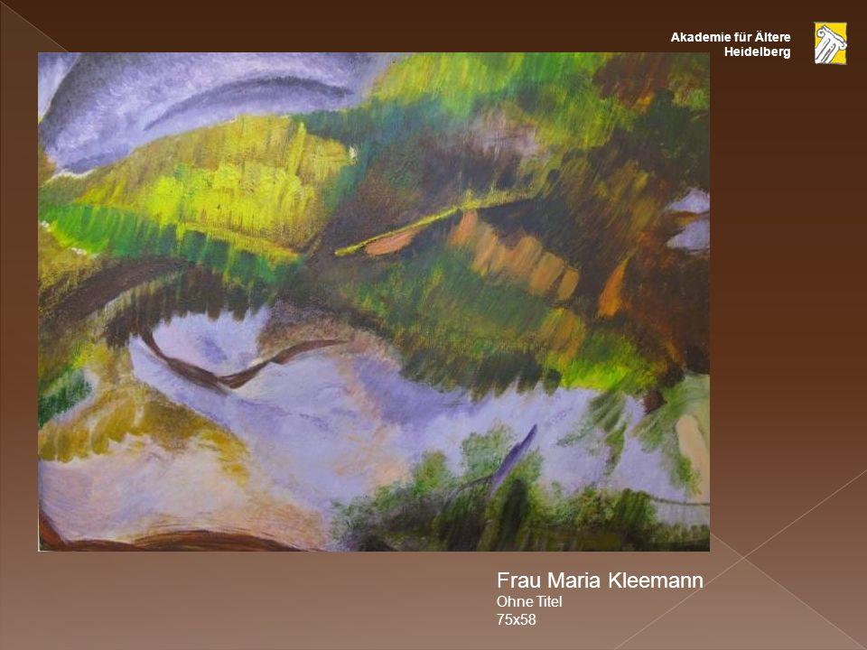 Akademie für Ältere Heidelberg Frau Maria Kleemann Ohne Titel 75x58