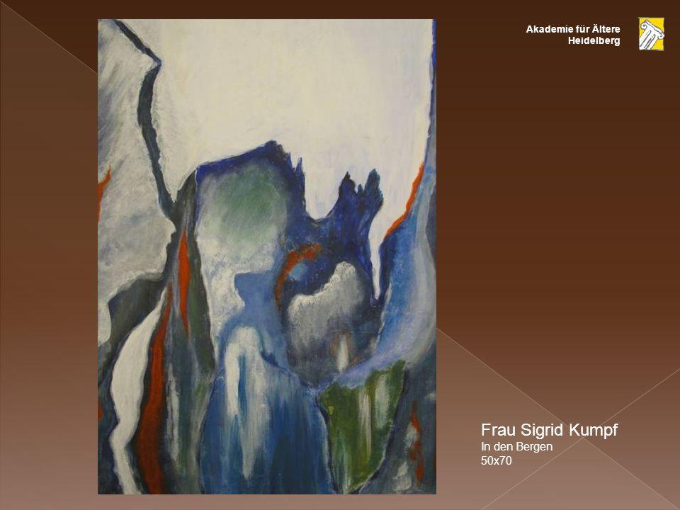 Akademie für Ältere Heidelberg Frau Sigrid Kumpf In den Bergen 50x70