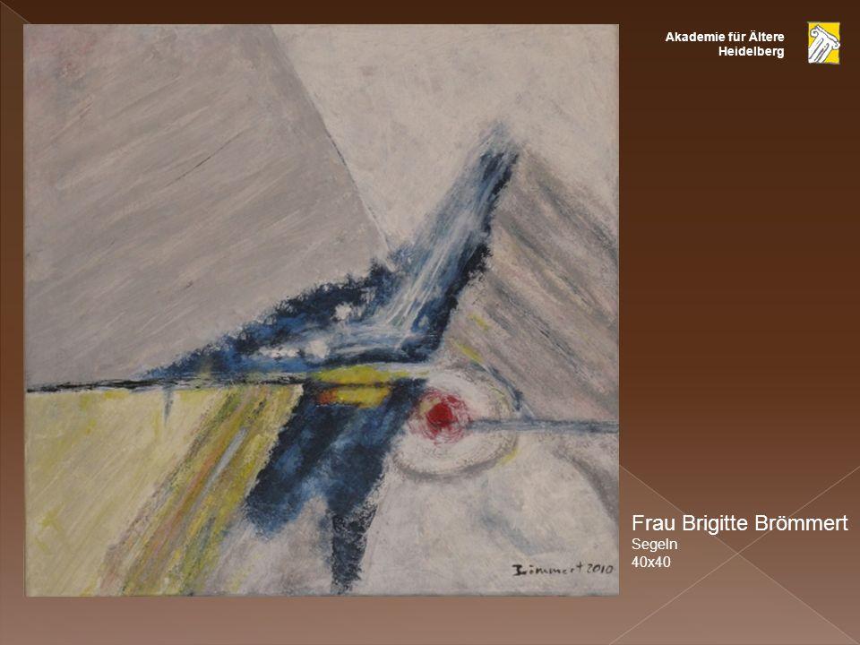 Akademie für Ältere Heidelberg Frau Brigitte Brömmert Segeln 40x40