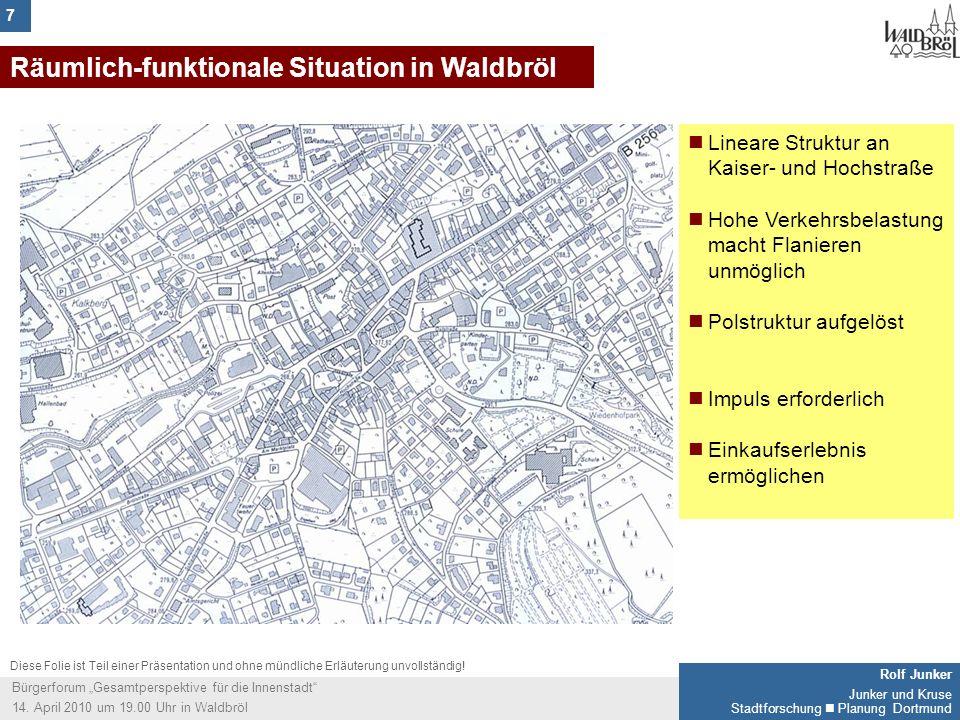 7 Rolf Junker Junker und Kruse Stadtforschung Planung Dortmund Bürgerforum Gesamtperspektive für die Innenstadt 14. April 2010 um 19.00 Uhr in Waldbrö