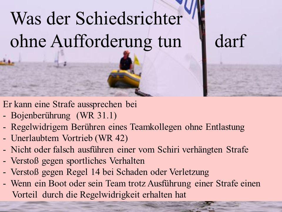 Uli Finckh, Breitbrunn10 Was der Schiedsrichter ohne Aufforderung tun darf Er kann eine Strafe aussprechen bei - Bojenberührung (WR 31.1) - Regelwidri