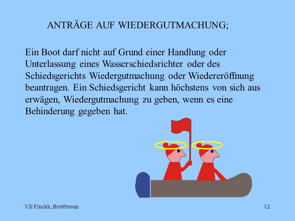 Uli Finckh, Breitbrunn12 ANTRÄGE AUF WIEDERGUTMACHUNG; Ein Boot darf nicht auf Grund einer Handlung oder Unterlassung eines Wasserschiedsrichter oder