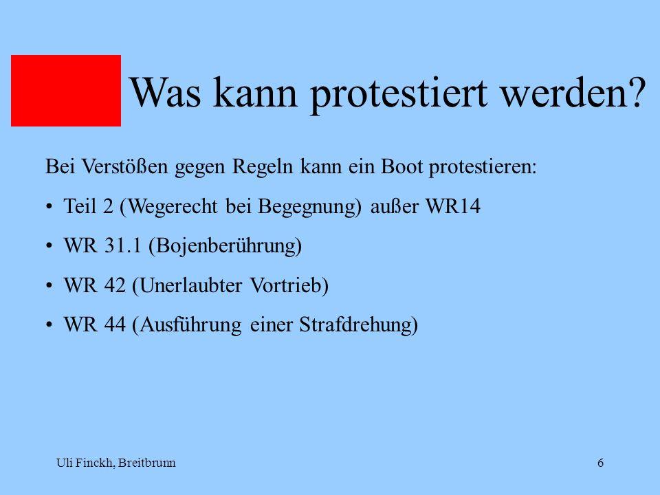 Uli Finckh, Breitbrunn6 Was kann protestiert werden? Bei Verstößen gegen Regeln kann ein Boot protestieren: Teil 2 (Wegerecht bei Begegnung) außer WR1