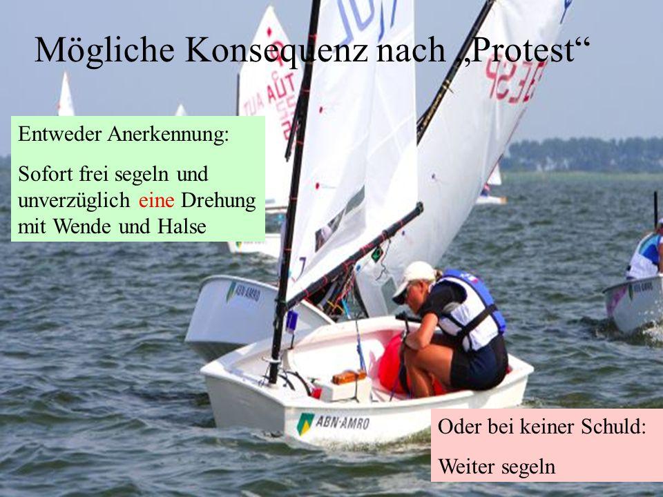 Uli Finckh, Breitbrunn7 Mögliche Konsequenz nach Protest Entweder Anerkennung: Sofort frei segeln und unverzüglich eine Drehung mit Wende und Halse Od