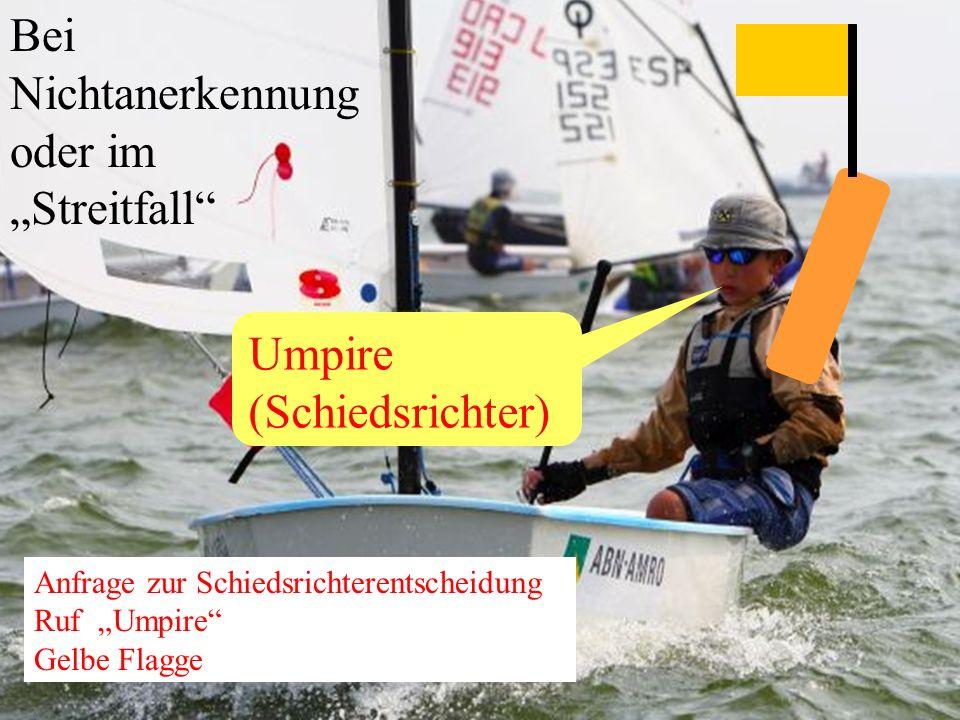 Uli Finckh, Breitbrunn9 Entscheidung nach gelber Flagge Grüne Flagge und Pfiff (keine Strafe), wenn - kein Regelverstoß - Entlastung des Regelverletzers erledigt - Protest nicht korrekt (Rufe, Flaggen, Zeiten) - Schiedsrichter nicht einig über Verstoß Rote Flagge und Pfiff und Bootsnummer(n) (Strafe Zwei Drehungen), wenn Boot(e) des Vorfalls eine Regel verletzt haben