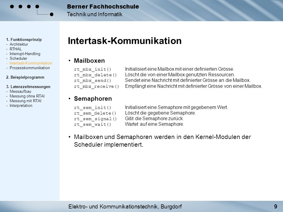 Elektro- und Kommunikationstechnik, Burgdorf10 Berner Fachhochschule Technik und Informatik RTAI-FIFO tf_create() Erzeugt einen FIFO mit gegebner Grösse und Nummer.