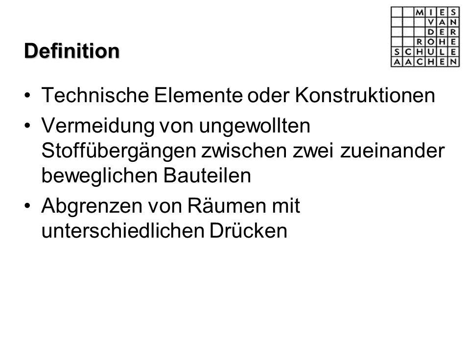 Definition Technische Elemente oder Konstruktionen Vermeidung von ungewollten Stoffübergängen zwischen zwei zueinander beweglichen Bauteilen Abgrenzen