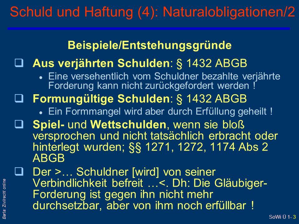 SoWi Ü 1- 3 Barta: Zivilrecht online Schuld und Haftung (4): Naturalobligationen/2 Beispiele/Entstehungsgründe qAus verjährten Schulden: § 1432 ABGB l