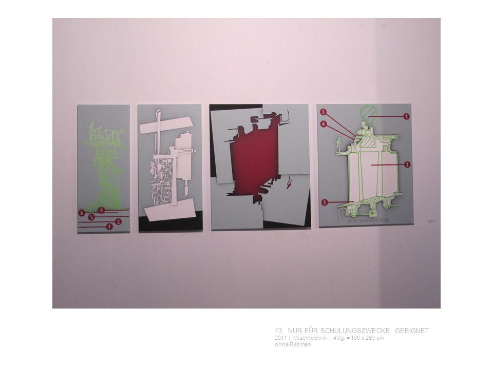 13 NUR FÜR SCHULUNGSZWECKE GEEIGNET 2011 | Mischtechnik | 4 tlg. = 100 x 250 cm ohne Rahmen