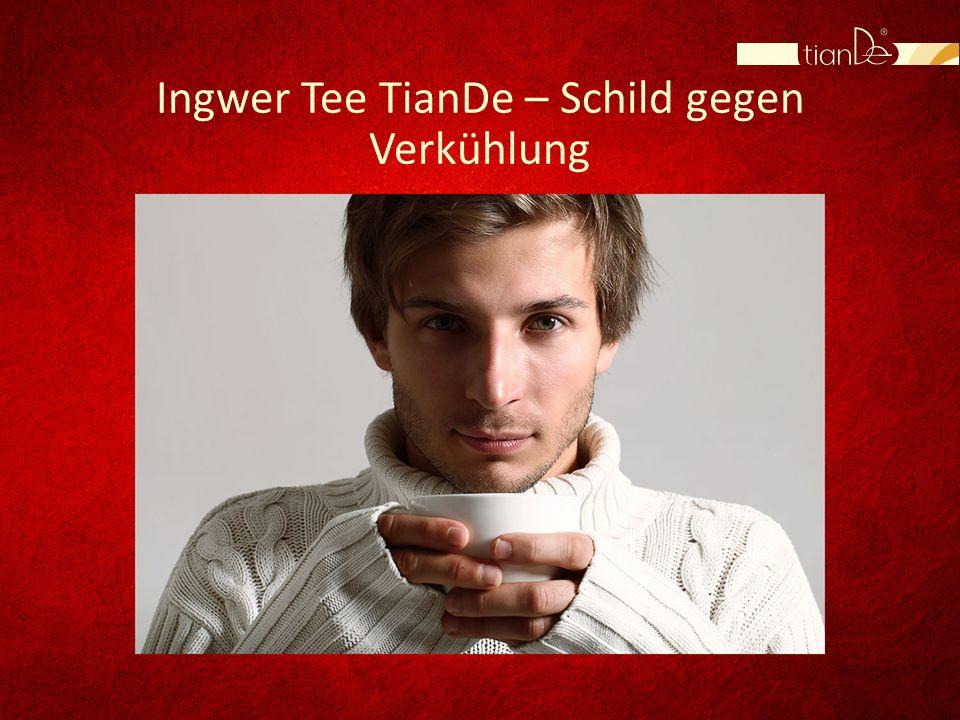 Ingwer Tee TianDe – Schild gegen Verkühlung
