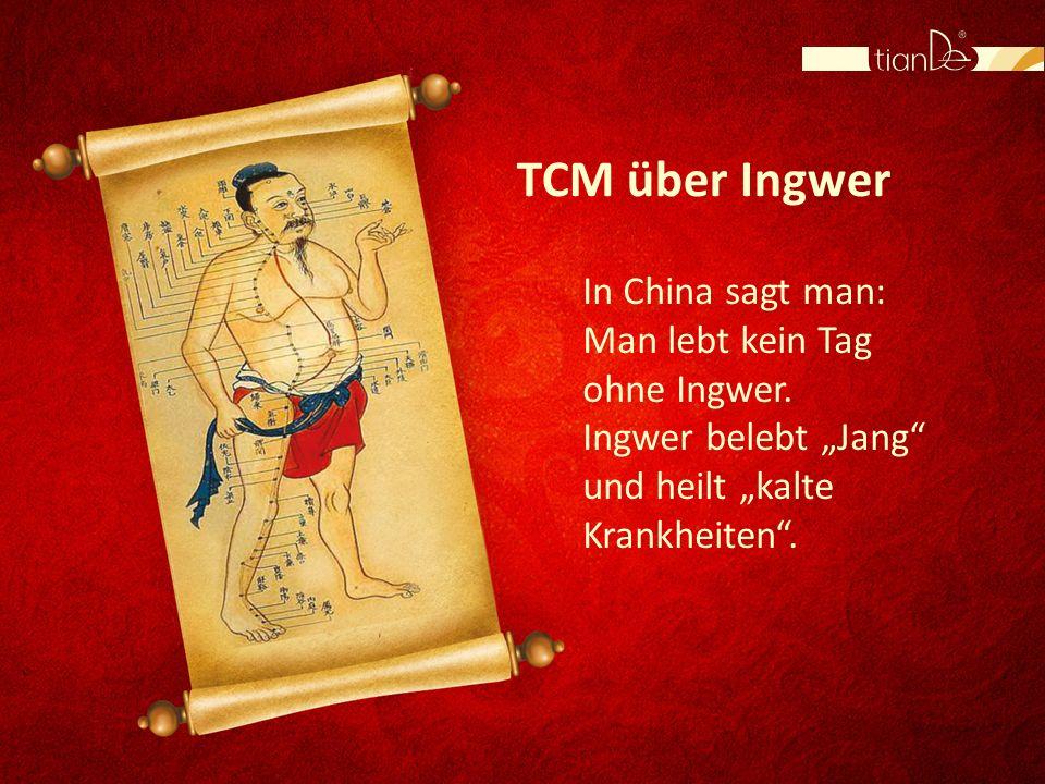 TCM über Ingwer In China sagt man: Man lebt kein Tag ohne Ingwer. Ingwer belebt Jang und heilt kalte Krankheiten.