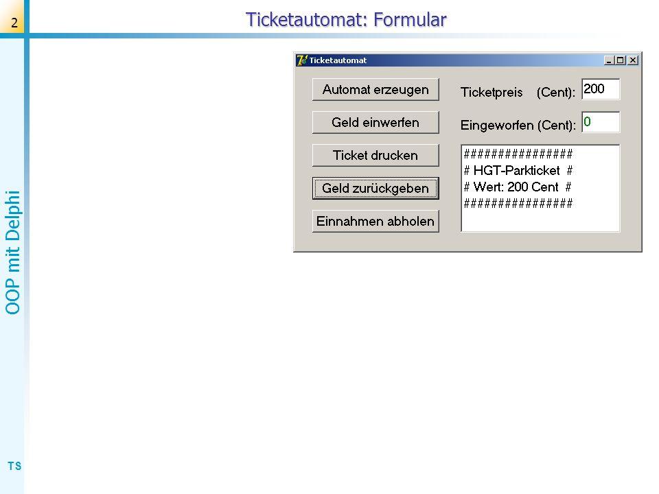 TS OOP mit Delphi 3 Ticketautomat: Formular-Klasse