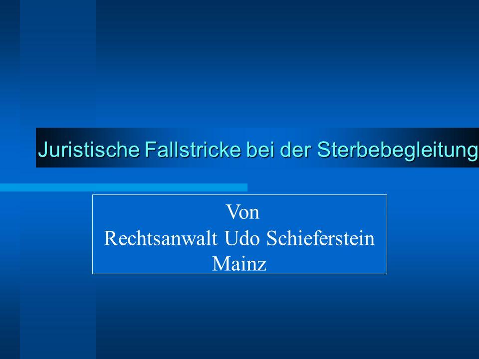 RA Udo Schieferstein 32 Zivilrecht Selbst bei einer Straflosigkeit steht damit noch nicht fest, dass es nicht eventuell zu zivilrechtlichen Ansprüchen gegen den Arzt kommen kann.