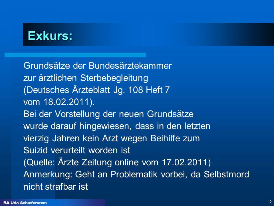 RA Udo Schieferstein 10 Exkurs: Grundsätze der Bundesärztekammer zur ärztlichen Sterbebegleitung (Deutsches Ärzteblatt Jg. 108 Heft 7 vom 18.02.2011).