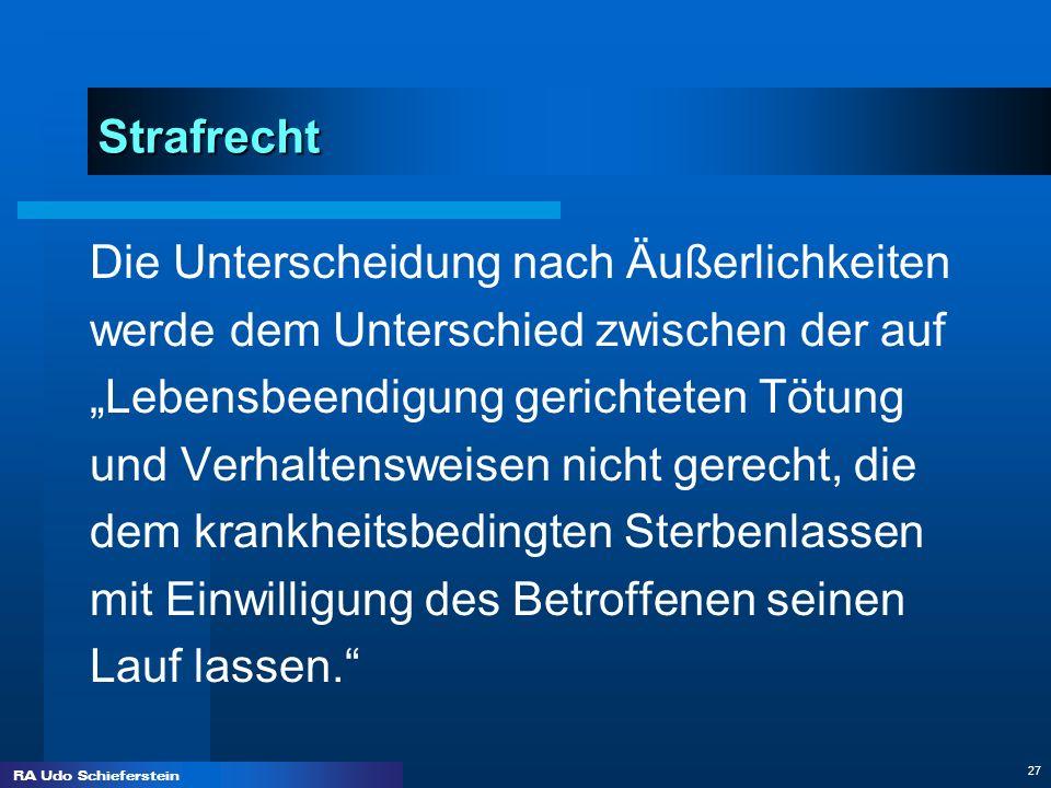 RA Udo Schieferstein 27 Strafrecht Die Unterscheidung nach Äußerlichkeiten werde dem Unterschied zwischen der auf Lebensbeendigung gerichteten Tötung