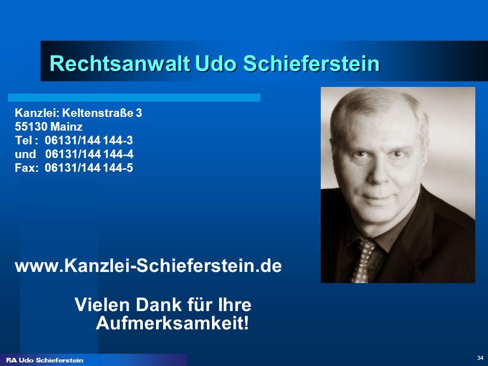 RA Udo Schieferstein 34 Rechtsanwalt Udo Schieferstein Kanzlei: Keltenstraße 3 55130 Mainz Tel : 06131/144 144-3 und 06131/144 144-4 Fax: 06131/144 14
