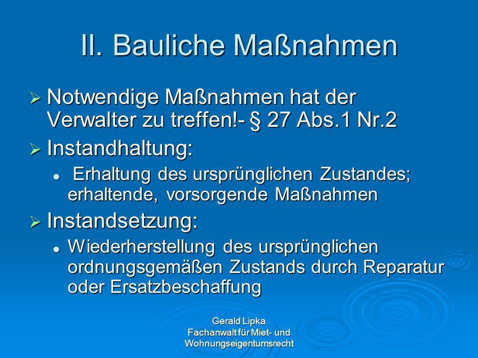 II. Bauliche Maßnahmen Notwendige Maßnahmen hat der Verwalter zu treffen!- § 27 Abs.1 Nr.2 Notwendige Maßnahmen hat der Verwalter zu treffen!- § 27 Ab