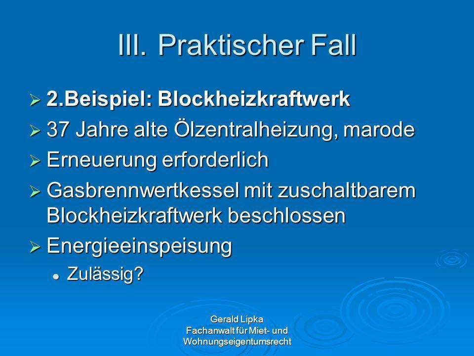 III. Praktischer Fall 2.Beispiel: Blockheizkraftwerk 2.Beispiel: Blockheizkraftwerk 37 Jahre alte Ölzentralheizung, marode 37 Jahre alte Ölzentralheiz