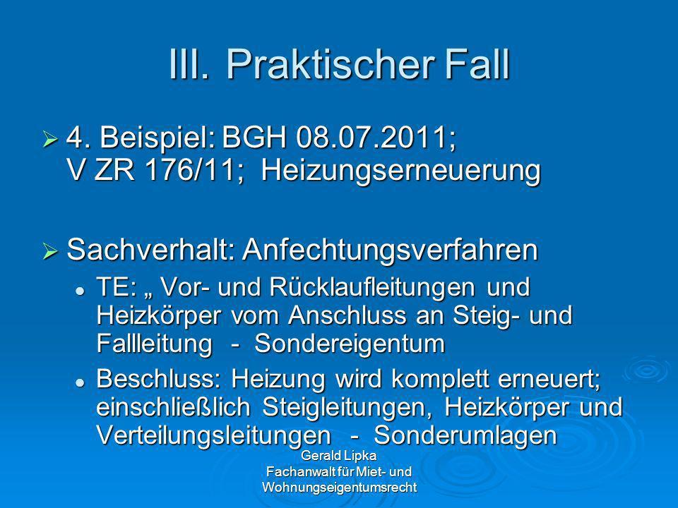III. Praktischer Fall 4. Beispiel: BGH 08.07.2011; V ZR 176/11; Heizungserneuerung 4. Beispiel: BGH 08.07.2011; V ZR 176/11; Heizungserneuerung Sachve