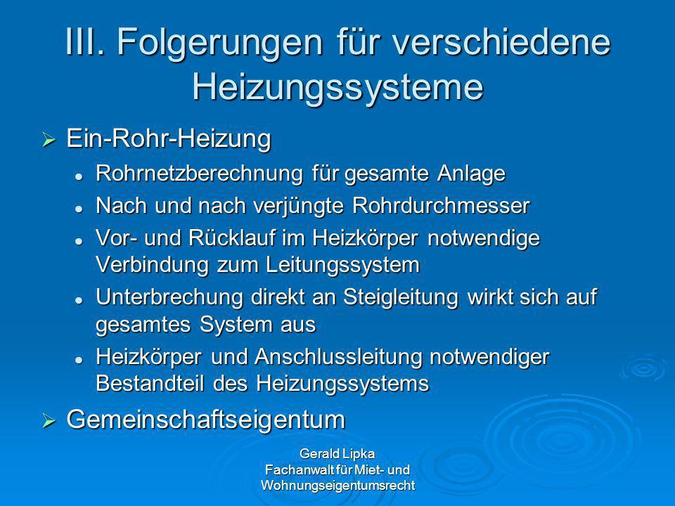 III. Folgerungen für verschiedene Heizungssysteme Ein-Rohr-Heizung Ein-Rohr-Heizung Rohrnetzberechnung für gesamte Anlage Rohrnetzberechnung für gesam