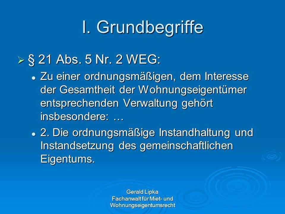 I. Grundbegriffe § 21 Abs. 5 Nr. 2 WEG: § 21 Abs. 5 Nr. 2 WEG: Zu einer ordnungsmäßigen, dem Interesse der Gesamtheit der Wohnungseigentümer entsprech