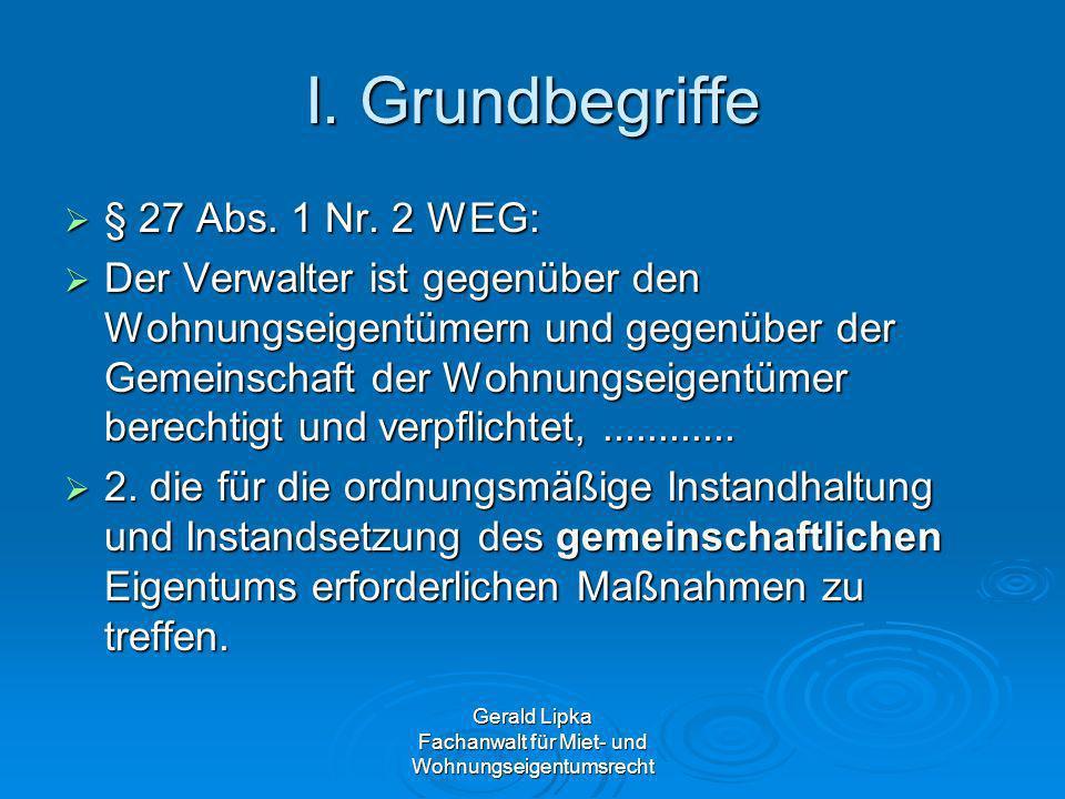 Gerald Lipka Fachanwalt für Miet- und Wohnungseigentumsrecht I.