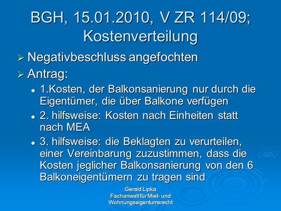 Gerald Lipka Fachanwalt für Miet- und Wohnungseigentumsrecht BGH, 15.01.2010, V ZR 114/09; Kostenverteilung Negativbeschluss angefochten Negativbeschl