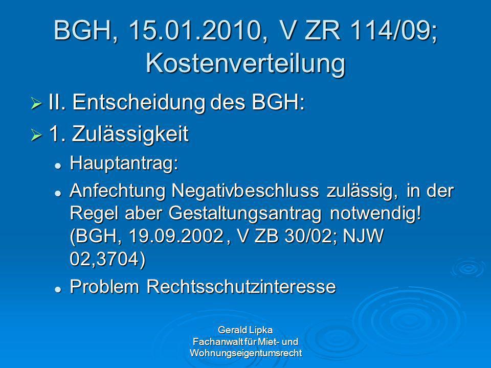 Gerald Lipka Fachanwalt für Miet- und Wohnungseigentumsrecht BGH, 15.01.2010, V ZR 114/09; Kostenverteilung II. Entscheidung des BGH: II. Entscheidung