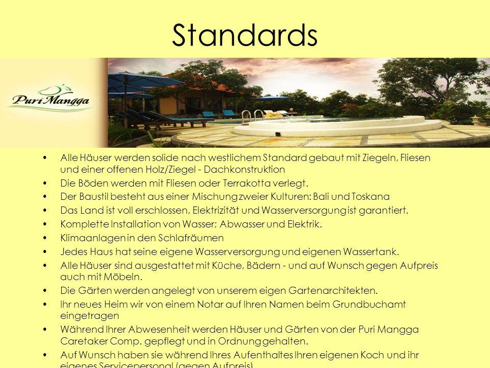 Standards Alle Häuser werden solide nach westlichem Standard gebaut mit Ziegeln, Fliesen und einer offenen Holz/Ziegel - Dachkonstruktion Die Böden werden mit Fliesen oder Terrakotta verlegt.